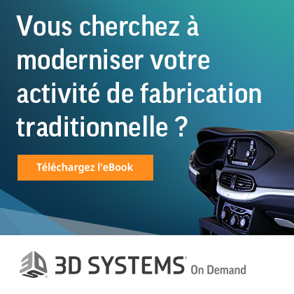 3D Systems fabrication traditionnelle et additive