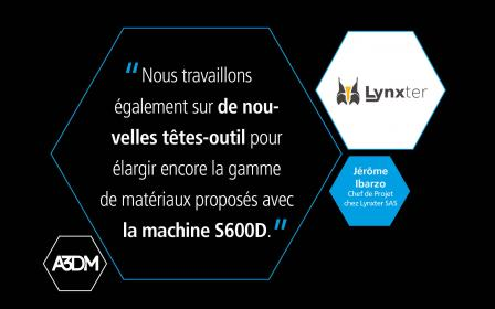 interview_lynxter_fabrication_additive_s600d